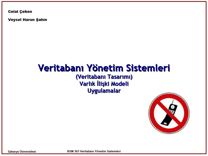 VBM (Varlık Bağıntı Modeli - ERM) ile Tasarım Örnek Uygulama – Kütüphane Veritabanı Örnek Uygulama – Ayakkabı İmalathanesi Veritabanı