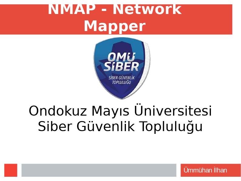 Bu sunum, Ondokuz Mayıs Üniversitesi Siber Güvenlik Topluluğu'nca hazırlanan workshop için hazırlanmıştır.