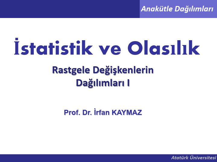 Olasılık Ve İstatistik - Rastgele Değişkenlerin Dağılımları I
