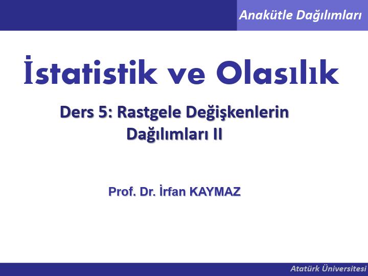 Olasılık ve İstatistik - Rastgele Değişkenlerin Dağılımları II