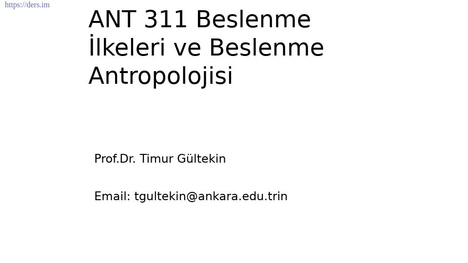 DİL VE TARİH - COĞRAFYA FAKÜLTESİ /  ANTROPOLOJİ BÖLÜMÜ / FİZİK ANTROPOLOJİ ANABİLİM DALI / Beslenme Antropolojisi Ders Notları