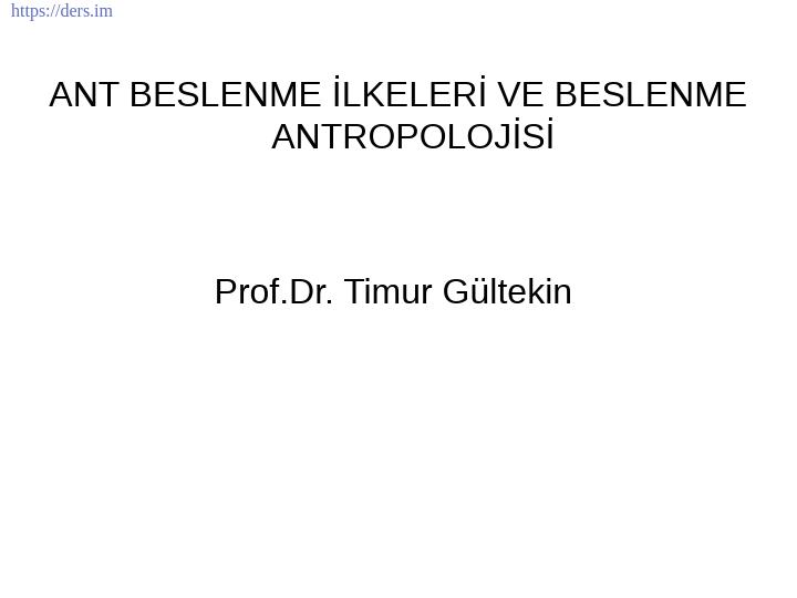 Beslenme Antropolojisi Ders Notları - 8