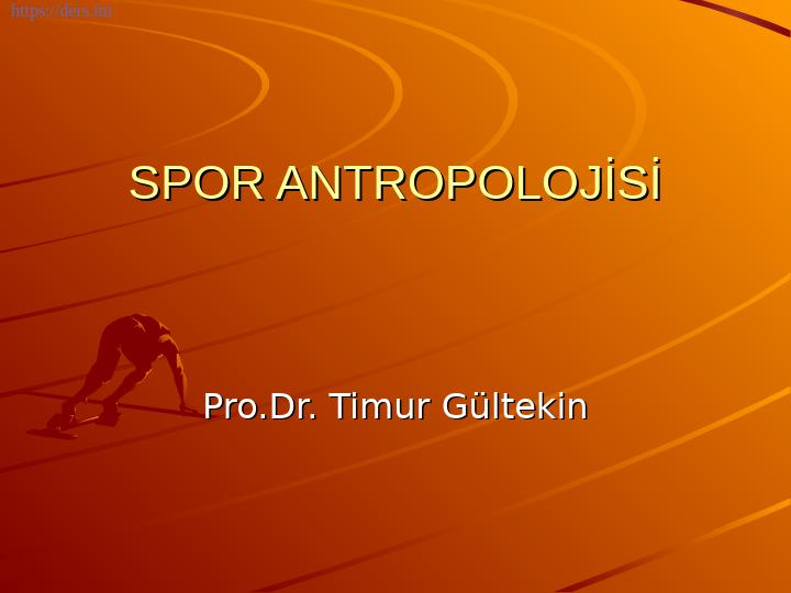 Spor Antropolojisi Ders Notları - 1