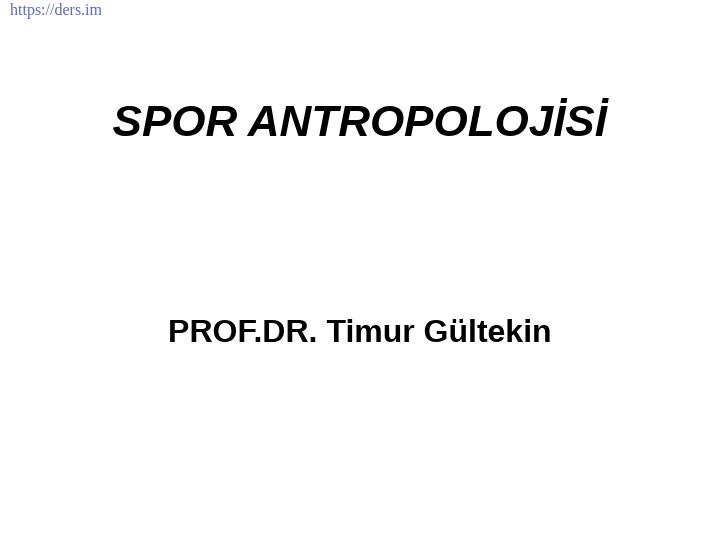 Spor Antropolojisi Ders Notları - 10