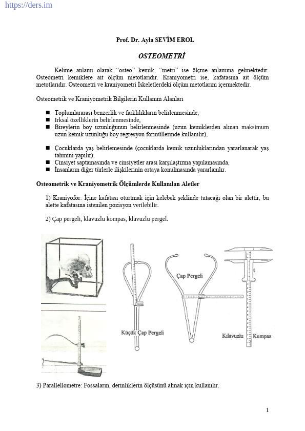 Kafa iskeletleri üzerinden ölçüm alma teknikleri ve bu ölçümlerden endis hesaplanması ve paleoantropolojide kullanımına yönelik bilgi verilmektedir