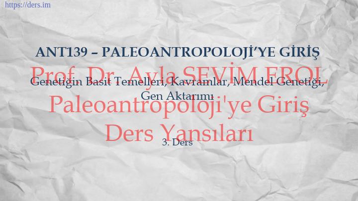 Paleoantropoloji'ye Giriş Ders Notları  -  2
