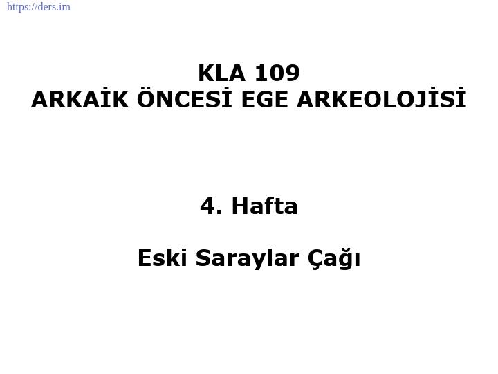 Arkaik Öncesi Ege Arkeolojisi Ders Notları - 4