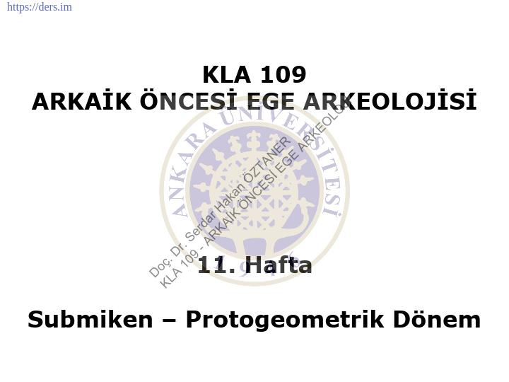 Arkaik Öncesi Ege Arkeolojisi Ders Notları - 10