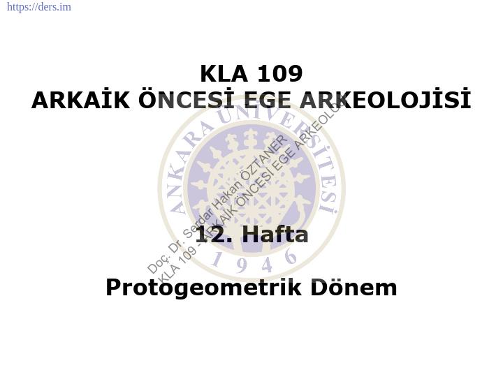Arkaik Öncesi Ege Arkeolojisi Ders Notları - 11