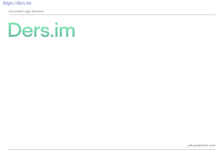 """Bu dökümandaki tasarımlar Yakup Akdemir'e ve """"ders.im"""" platformuna aittir. İzinsiz kullanılamaz. İzinsiz kullanım bildirimi için: cagataycali@icloud.com adresinden iletişime geçebilirsiniz."""