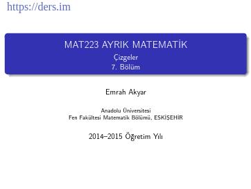 AYRIK MATEMATİK Çizgeler 7.Bölüm Emrah Akyar