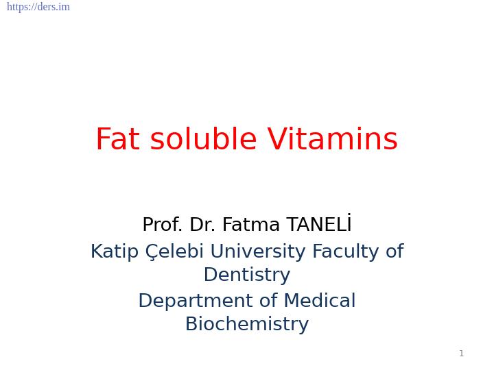 Diş Hekimliği Fakültesi / Biyokimya / Yağda Çözünen Vitaminler Ders Notları