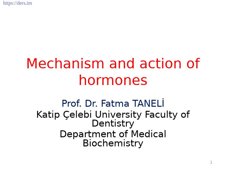 Diş Hekimliği Fakültesi / Biyokimya / Hormonların Mekanizması ve Hareketi Ders Notları