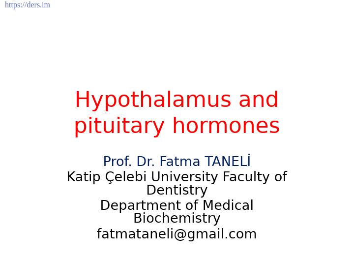 Diş Hekimliği Fakültesi / Biyokimya / Hipotalamus ve Hipofiz Hormonları Ders Notları