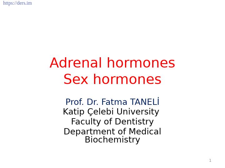 Diş Hekimliği Fakültesi / Biyokimya / Adrenal Hormonlar Seks Hormonları Ders Notları
