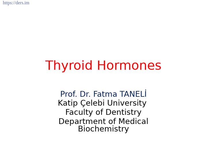 Diş Hekimliği Fakültesi / Biyokimya / Tiroid Hormonları Ders Notları