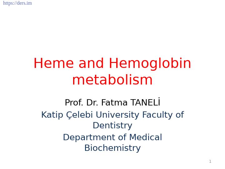Diş Hekimliği Fakültesi / Biyokimya / Heme ve Hemoglobin Metabolizması Ders Notları