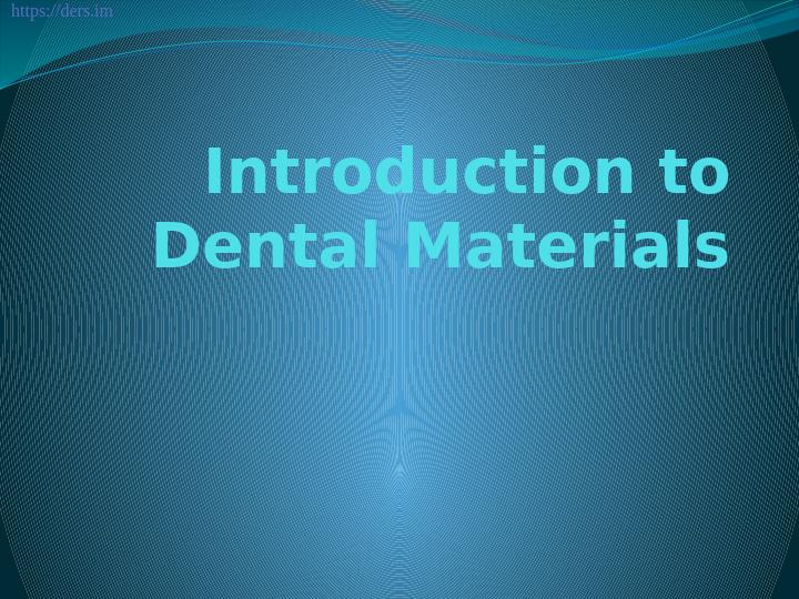 Dişe Giriş Malzemeleri Ders Notları