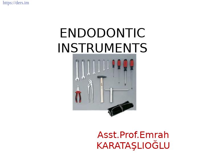 Diş Hekimliği Fakültesi / Endodonti / ENDODONTİK ALETLER DERS NOTLARI