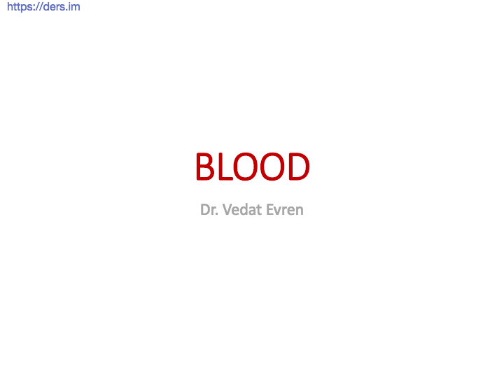 Diş Hekimliği Fakültesi / Fizyoloji / Kan Ders Notları
