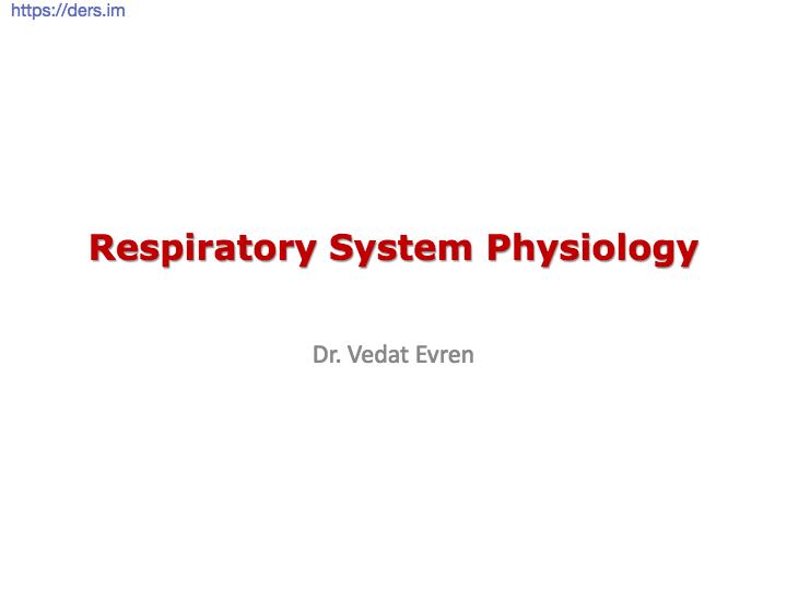 Diş Hekimliği Fakültesi /Fizyoloji / Solunum Sistemi Fizyolojisi Ders Notları