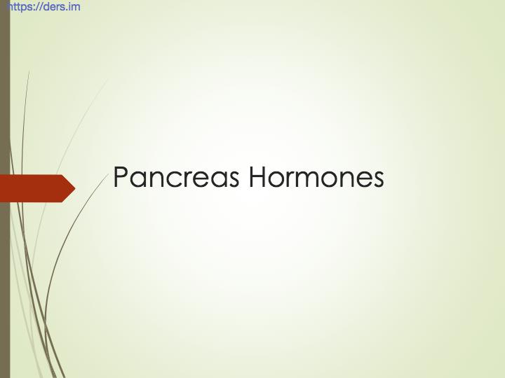 Diş Hekimliği Fakültesi / Fizyoloji / Pankreas Hormonları Ders Notları