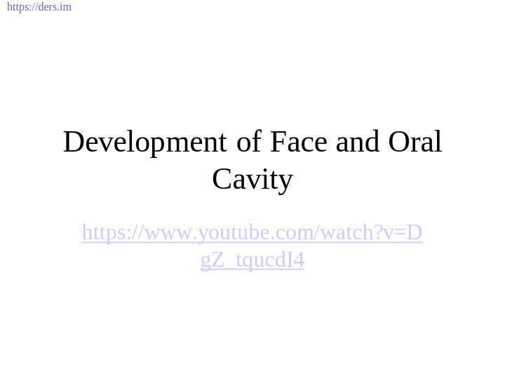 Diş Hekimliği Fakültesi / Histoloji ve Embriyoloji /  Yüz ve Ağızlığın Gelişimi Ders Notları