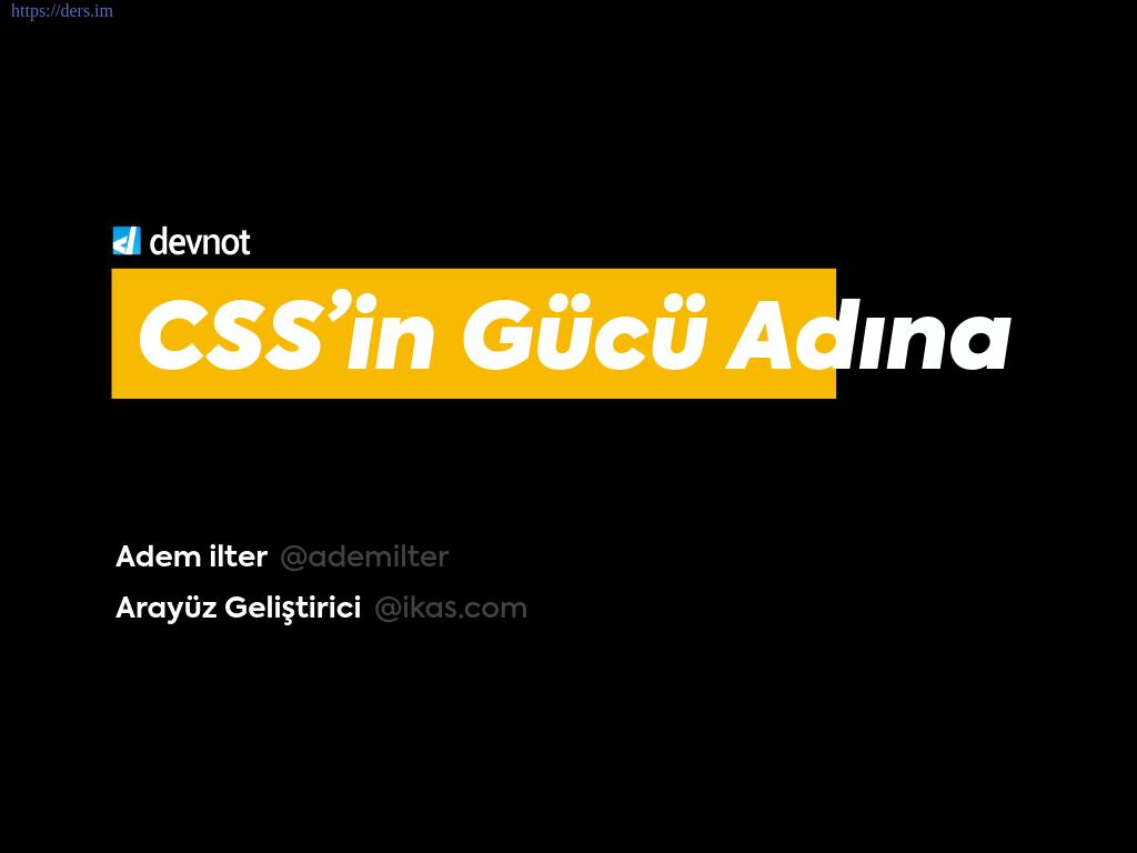 CSS'in Gücü Adına