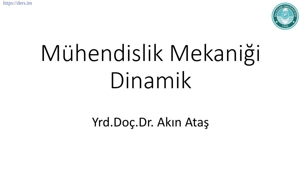 Parçacık Kinematiği - Mukavemet II - Mühendislik Mekaniği Dinamik Ders Notu PDF
