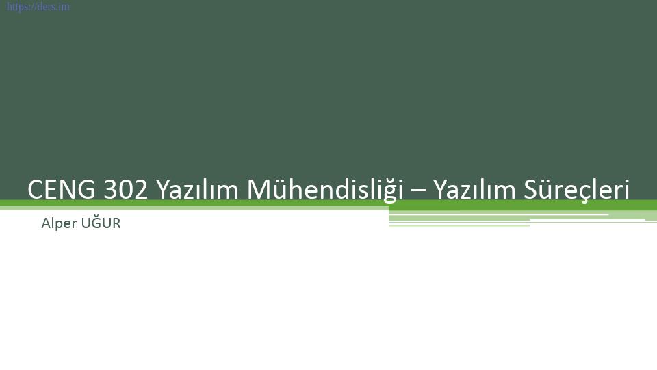Yazılım mühendisliği Pamukkale Üniversitesi 2. Ders - Alper Uğur
