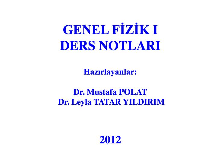 GENEL FİZİK 1 DERS NOTLARI