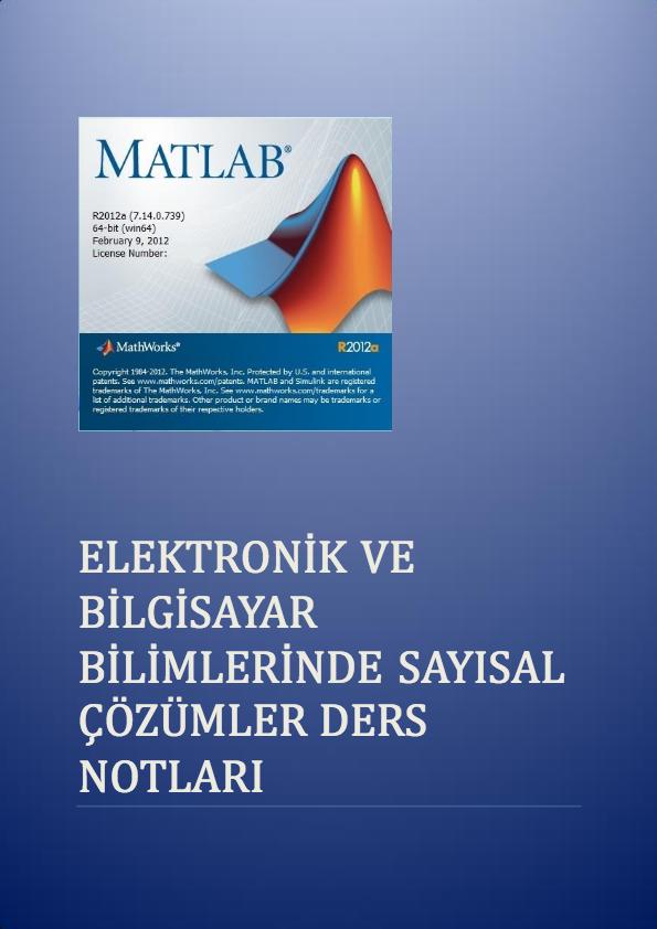 MATLAB, MATrix LABoratory sözcüklerinden gelir. İlk defa 1985'de C.B. Moler tarafından geliştirilmiş etkileşimli bir paket programlama dilidir. Temelde sayısal ve analitik olarak matematiksel fonksiyonların ifadelerinin kullanıldığı başta mühendislik alanında olmak üzere sayısal analiz yöntemleri kullanılan bilimlerde son...