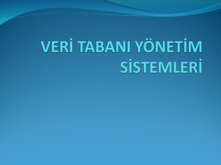 VERI TABANI YÖNETIMI- GIRIŞ