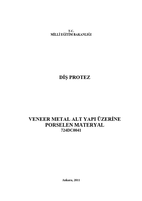 Veneer Kuron Metal Alt Yapı Üzerine Porselen Materyal