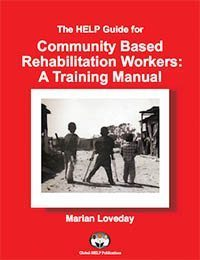 HELP Guide For Community Based Rehabilitation Workers Training Manual