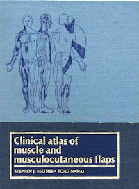 Clinical Atlas Of Muscle & Musculocutaneous Flaps