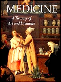 Medicine: A Treasury Of Art & Literature
