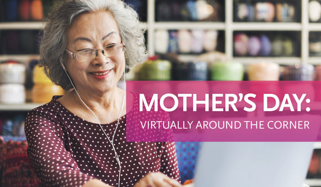 Mother's Day: Virtually Around the Corner