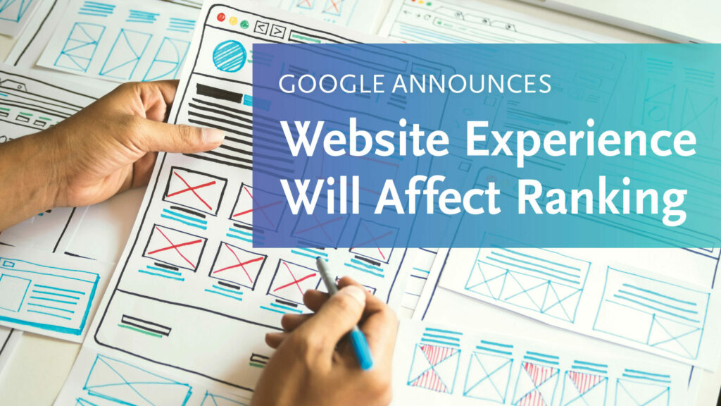 Google Announces Website Experience Will Affect Ranking