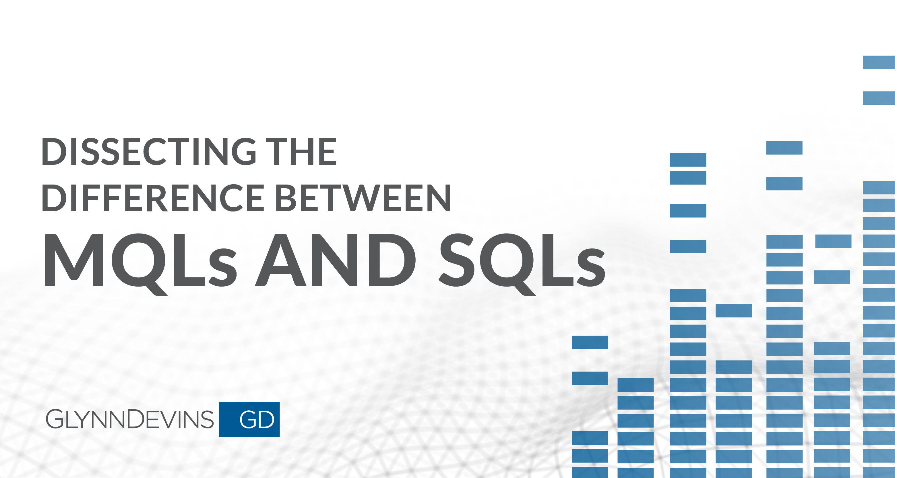 Are All Leads Equal? Dissecting the Difference Between MQLs and SQLs.