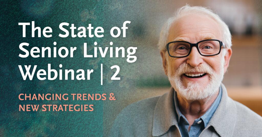Webinar: The State of Senior Living | 2