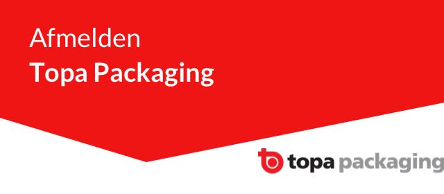 Afmelden Topa Packaging
