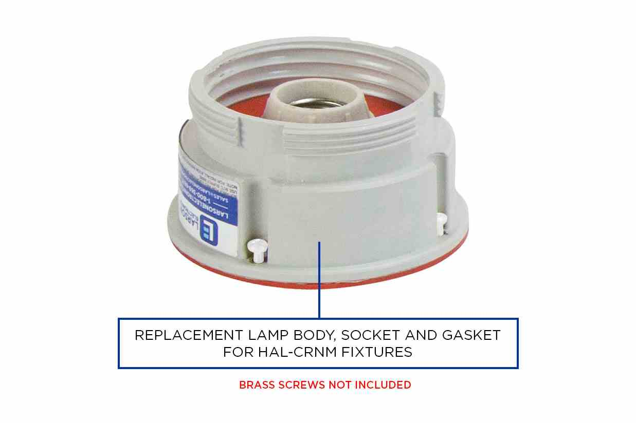 Replacement Lamp Body, Socket, and Gasket for HAL-CRNM Light Fixtures