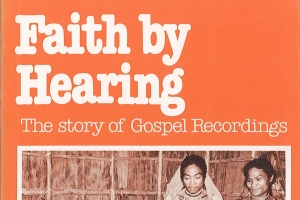 Faith by Hearing - The Story of Gospel Recordings