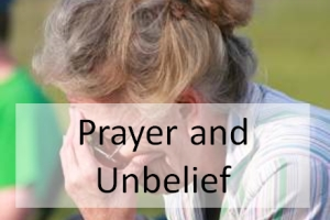 Prayer and Unbelief