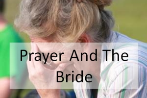 Prayer And The Bride