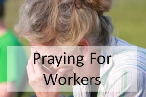 Praying For Workers