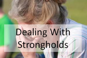 Dealing With Strongholds