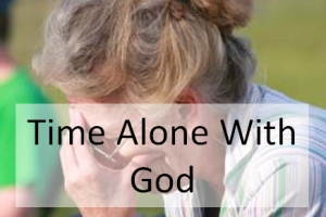 Time Alone With God