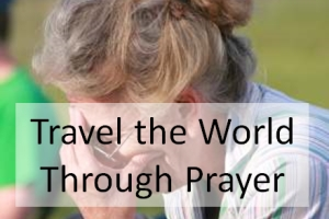 Travel the World Through Prayer
